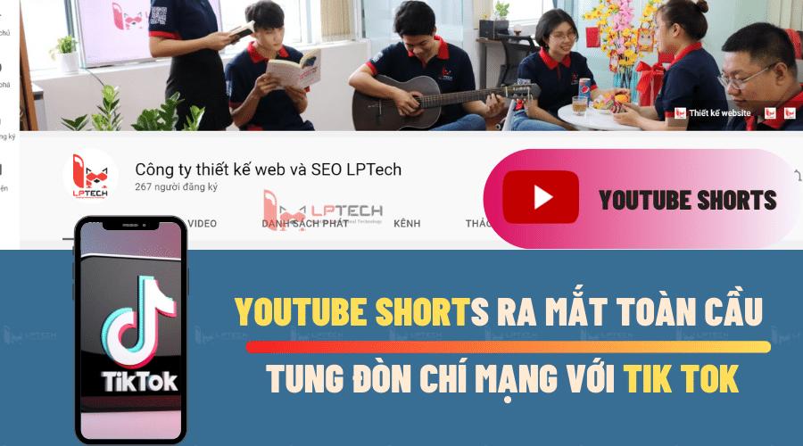 YouTube Shorts ra mắt toàn cầu tung đòn chí mạng với Tik tok