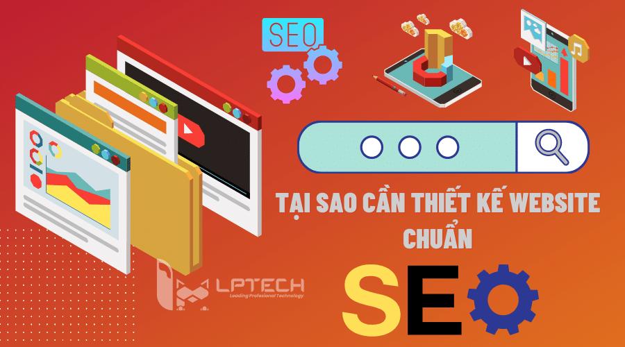 Tại sao cần thiết kế web chuẩn SEO?