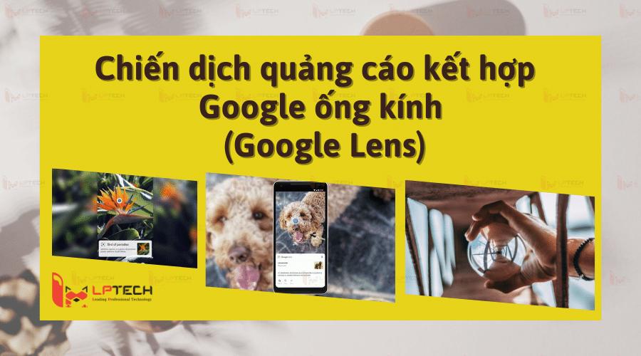 Chiến dịch quảng cáo kết hợp với Google ống kính (Google Lens)