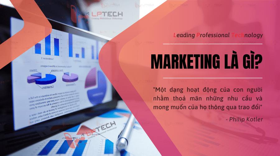 Marketing là gì? Có bao nhiêu loại hình marketing?